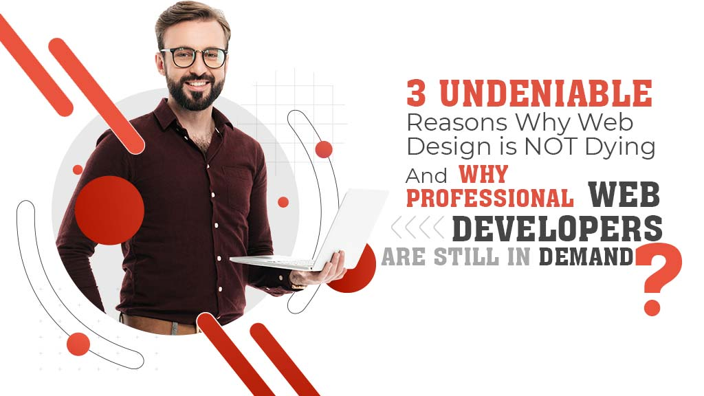 undeniable-reasons-why-web-design-is-not-dying